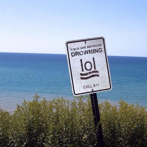 LOL if you are drowning