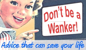 dont be a wanker