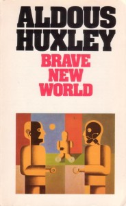 List o' 10 Books with Dystopian Themes - Brave New World by Aldous Huxley