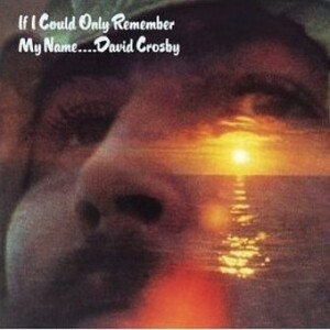 David Crosby_1971_If I Could Only Remember My Name