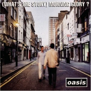 (What's The Story) Morning Glory - Oasis